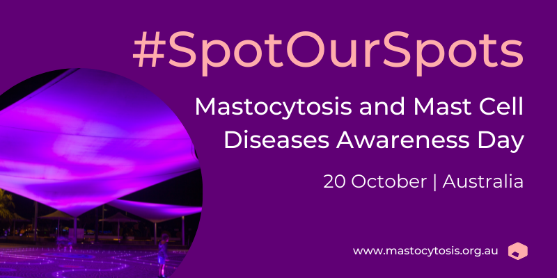 SpotOurSpots for Mastocytosis and Mast Cell Activation Syndrome is lighting up Australia